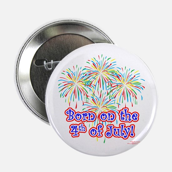 """Born on the 4th of July 2.25"""" Button"""