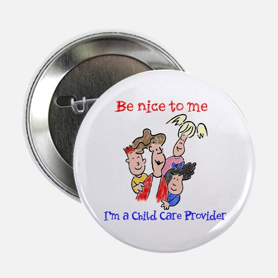 """Be Nice to Me Child Care 2.25"""" Button"""