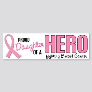 Proud Daughter Of A Hero 1 (BC) Bumper Sticker