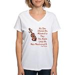 Funny Violin Quote Women's V-Neck T-Shirt
