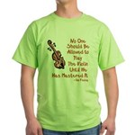Funny Violin Quote Green T-Shirt