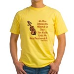 Funny Violin Quote Yellow T-Shirt