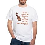 Funny Violin Quote White T-Shirt