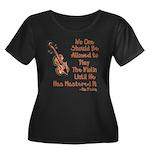 Funny Violin Quote Women's Plus Size Scoop Neck Da