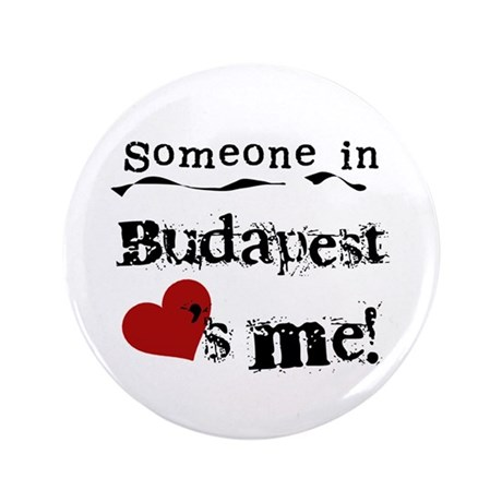 """Someone in Budapest 3.5"""" Button"""
