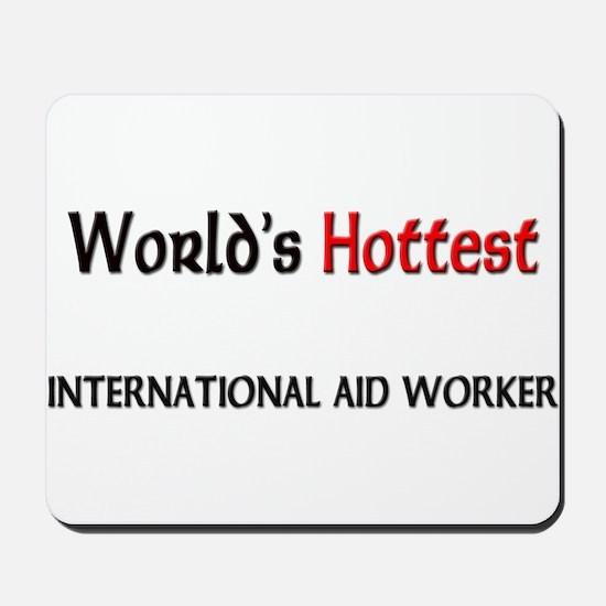 World's Hottest International Aid Worker Mousepad