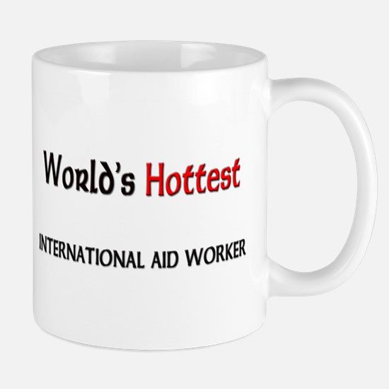 World's Hottest International Aid Worker Mug