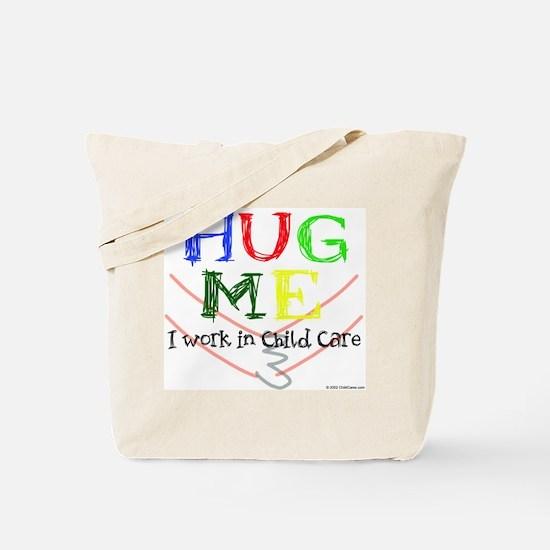 Hug Me I Work in Child Care Tote Bag