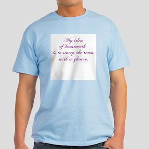 Housework... Light T-Shirt