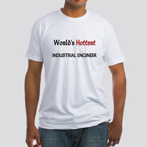 World's Hottest Industrial Engineer Fitted T-Shirt