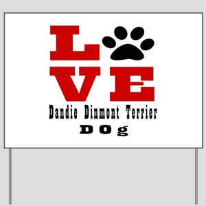 Love Dandie Dinmont Terrier Dog Designs Yard Sign