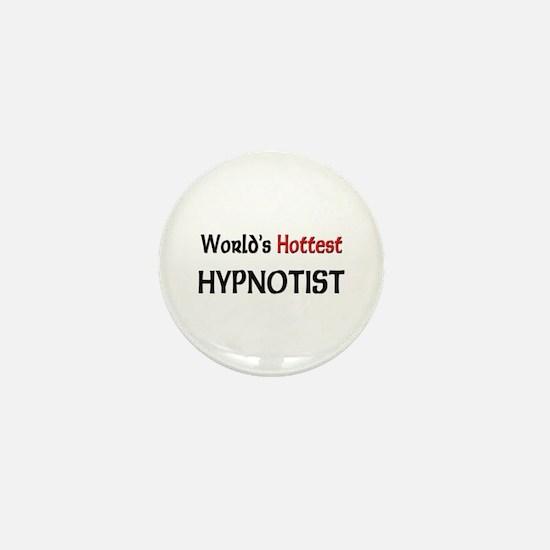 World's Hottest Hypnotist Mini Button