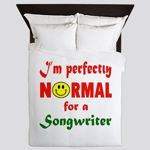 I'm perfectly normal for a Songwriter Queen Duvet