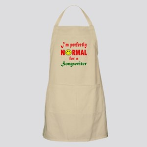 I'm perfectly normal for a Songwriter Light Apron