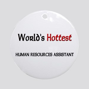 World's Hottest Human Resources Assistant Ornament