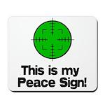 My Peace Sign Mousepad