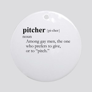 PITCHER / Gay Slang Ornament (Round)