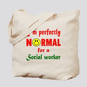 I'm perfectly normal for a Social Worker Tote Bag