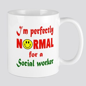 I'm perfectly normal for a Social Worke Mug