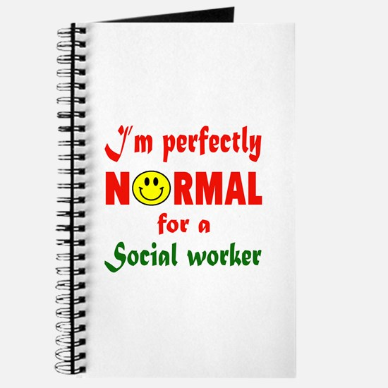 I'm perfectly normal for a Social Worker Journal