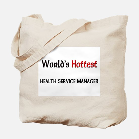 World's Hottest Health Service Manager Tote Bag
