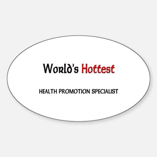 World's Hottest Health Promotion Specialist Sticke