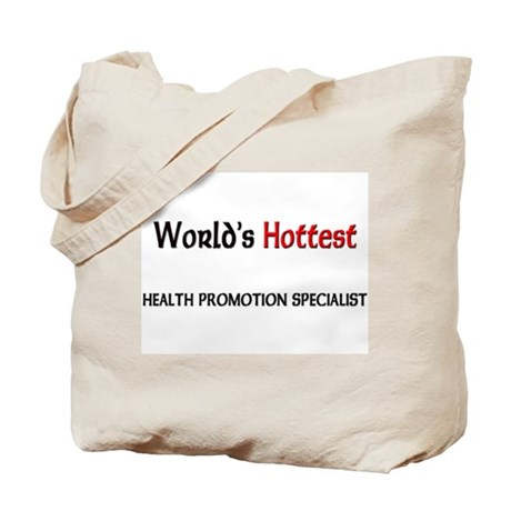 World's Hottest Health Promotion Specialist Tote B