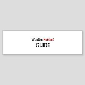 World's Hottest Guide Bumper Sticker