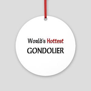 World's Hottest Gondolier Ornament (Round)
