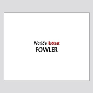 World's Hottest Fowler Small Poster
