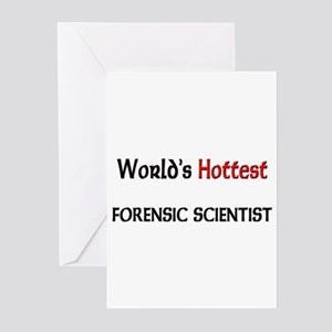 World's Hottest Forensic Scientist Greeting Cards