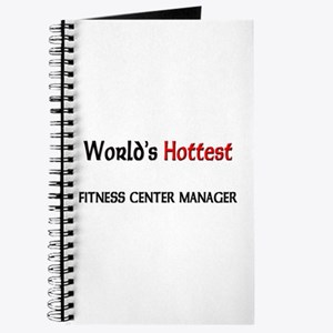 World's Hottest Fitness Center Manager Journal