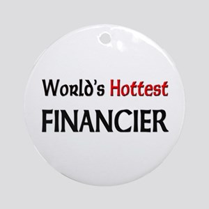 World's Hottest Financier Ornament (Round)
