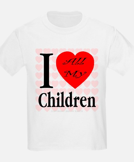 I Love All My Children Kids T-Shirt