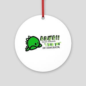"RAWR!! That means ""i love you"" in dinosaur Ornamen"