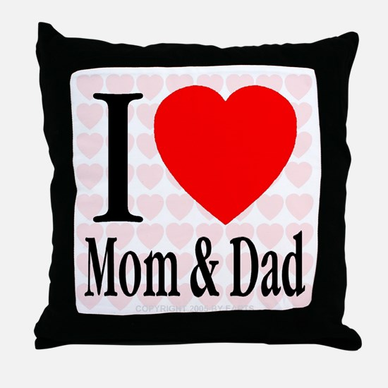 I Love Mom & Dad Throw Pillow