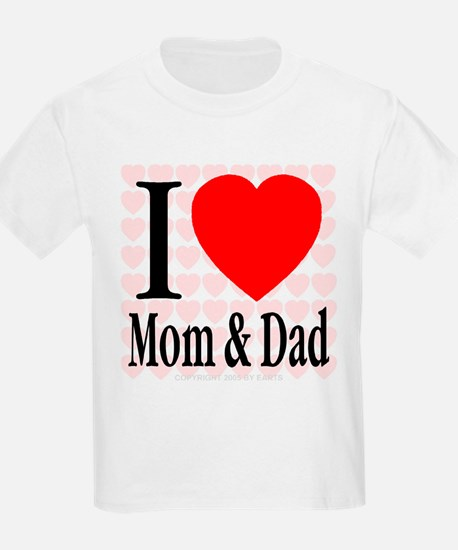 I Love Mom & Dad Kids T-Shirt
