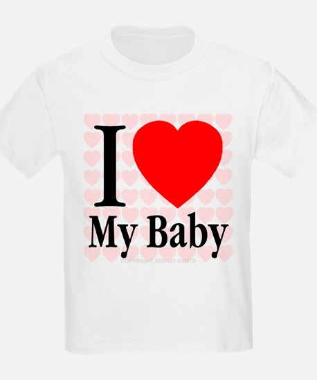 I Love My Baby Kids T-Shirt
