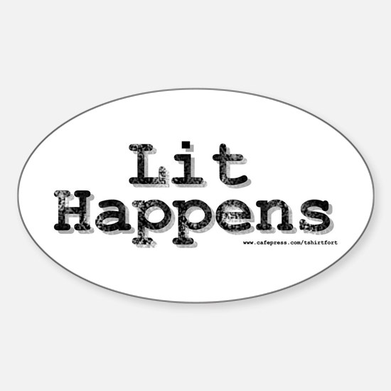 Lit Happens Oval Decal