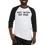 """Will write for food"" Baseball Jersey"
