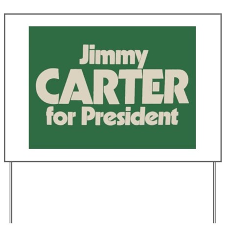 Carter for President Yard Sign