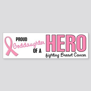 Proud Goddaughter Of A Hero 1 (BC) Sticker (Bumper