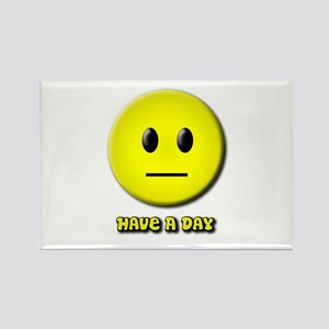 Have A Day Rectangle Magnet