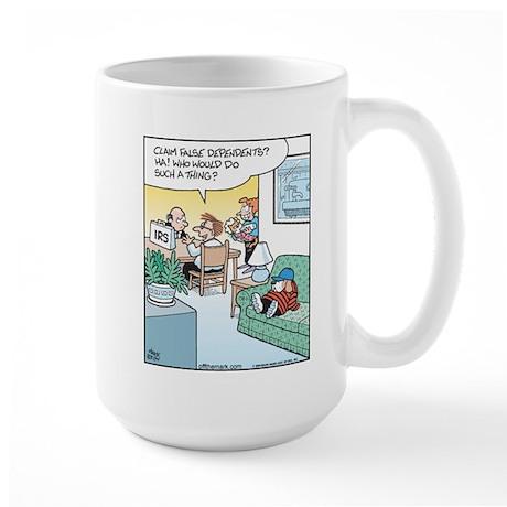 Claim False Dependants Large Mug