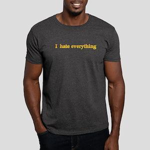 I Hate Everything Dark T-Shirt