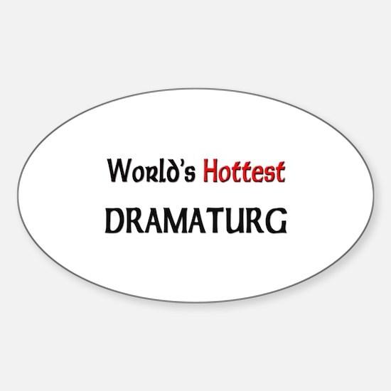 World's Hottest Dramaturg Oval Decal