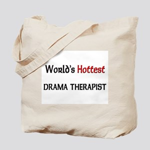 World's Hottest Drama Therapist Tote Bag