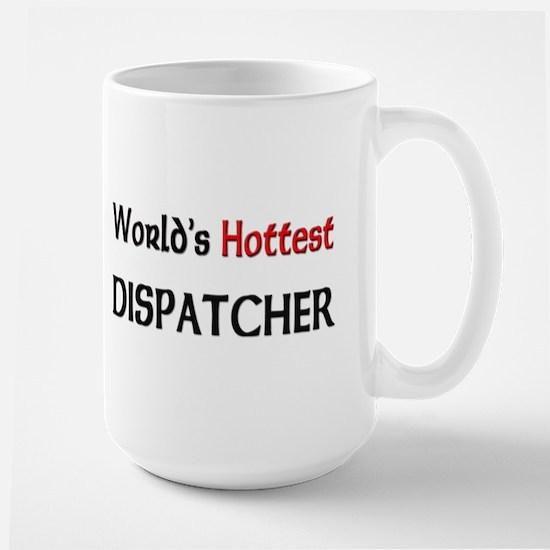 World's Hottest Dispatcher Large Mug