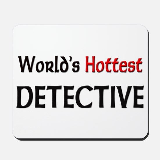 World's Hottest Detective Mousepad