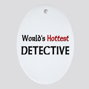 World's Hottest Detective Oval Ornament